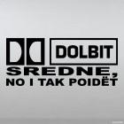 Наклейка Dolbit sredne no i tak poidet Долбит средне но и так пойдет