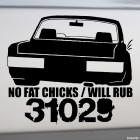 Наклейка No Fat Chicks / Will Rub ГАЗ 31029