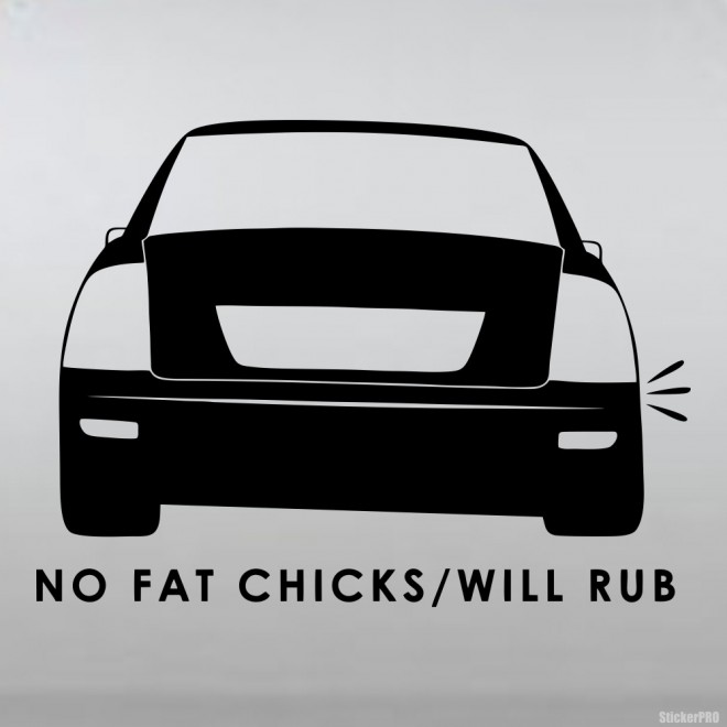 Наклейка No Fat Chicks / Will Rub Lada Priora