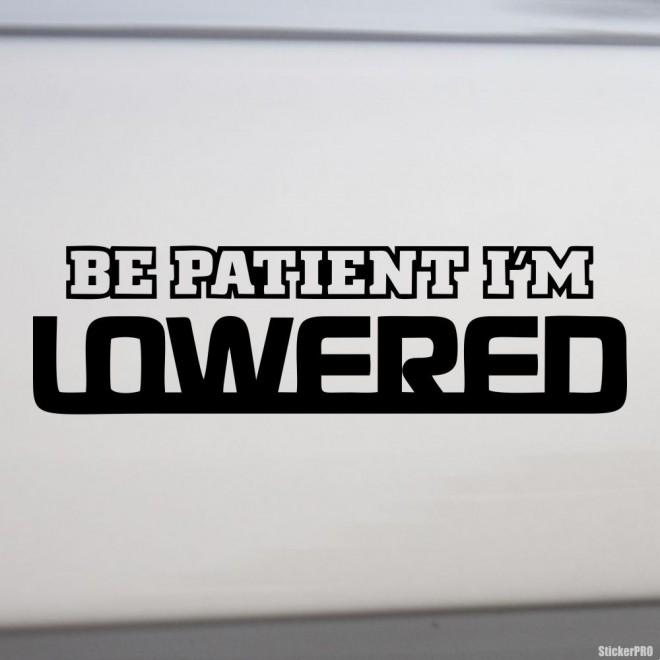 Наклейка Be patient I'm lowered JDM (будьте терпеливы, я занижен)