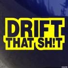 Наклейка Drift that Sh!t JDM