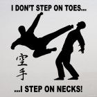 Наклейка каратисты I don't step on toes... I step on necks!